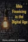 Idea Financing in the Digital Age Cover Image
