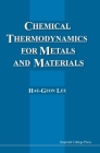 Chemical Thermodynamics for Metals and Materials Cover Image