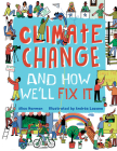 Climate Change and How We'll Fix It: The Real Problem and What We Can Do to Fix It Cover Image