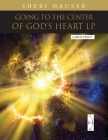 Going to the Center of God's Heart L P Cover Image