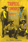 Tropical Cowboys: Westerns, Violence, and Masculinity in Kinshasa (African Expressive Cultures) Cover Image