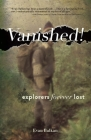Vanished!: Explorers Forever Lost Cover Image