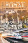 Europe by Eurail 2021: Touring Europe by Train, 45th Edition Cover Image