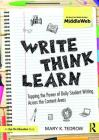 Write, Think, Learn: Tapping the Power of Daily Student Writing Across the Content Areas Cover Image