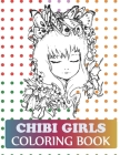 Chibi Girls Coloring Book: Manga Coloring Book For Kids Girls and Adults Cover Image
