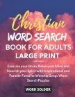 CHRISTIAN WORD SEARCH BOOK FOR ADULTS LARGE PRINT Exercise your Brain, Relax your mind and Nourish your Spirit with Inspirational and Funster Favorite Cover Image