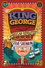 King George: What Was His Problem?: Everything Your Schoolbooks Didn't Tell You About the American Revolution Cover Image