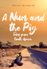 A Nun and the Pig: Tales from South Africa Cover Image