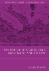 Partnership Rights, Free Movement, and EU Law (Modern Studies in European Law #3) Cover Image