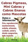Cabras Pigmeas, Mini Cabras y Cabras Enanas Como Mascota. Datos E Informacion. Cria, Reprodu Cover Image