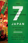 The Seven Keys to Communicating in Japan: An Intercultural Approach Cover Image
