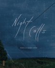 Rebecca Norris Webb: Night Calls Cover Image