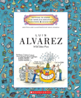 Luis Alvarez (Getting to Know the World's Greatest Inventors & Scientists) Cover Image