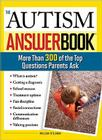 The Autism Answer Book: More Than 300 of the Top Questions Parents Ask Cover Image