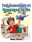 Tell Somebody It Happened to Me Cover Image