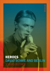 Heroes: David Bowie and Berlin (Reverb) Cover Image