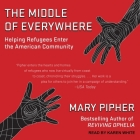 The Middle of Everywhere Lib/E: Helping Refugees Enter the American Community Cover Image