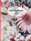My Daily Planner 2021: Day To Day 24-Hour Organizer With To-Do List Floral Cover 8.5x11 Inches Cover Image