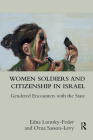 Women Soldiers and Citizenship in Israel: Gendered Encounters with the State Cover Image