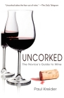 Uncorked: The Novice's Guide to Wine Cover Image