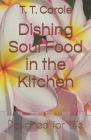 Dishing Soul Food in the Kitchen: Designed for Life Cover Image