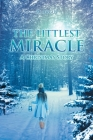 The Littlest Miracle: A Christmas Story Cover Image