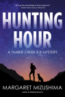 Hunting Hour: A Timber Creek K-9 Mystery Cover Image