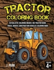 Tractor Coloring Book for Kids Ages 4-8: 30 Realistic Coloring Images: Big Tractor Book, Truck, Digger, Construction Vehicles Coloring Book, Gift Book Cover Image