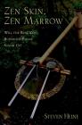 Zen Skin, Zen Marrow: Will the Real Zen Buddhism Please Stand Up? Cover Image