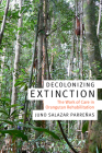 Decolonizing Extinction: The Work of Care in Orangutan Rehabilitation (Experimental Futures) Cover Image