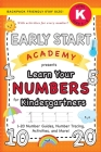 Early Start Academy, Learn Your Numbers for Kindergartners: (Ages 5-6) 1-20 Number Guides, Number Tracing, Activities, and More! (Backpack Friendly 6
