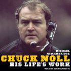 Chuck Noll: His Life's Work Cover Image