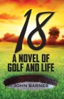 18: A Novel of Golf and Life Cover Image