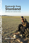 Postcards from Stanland: Journeys in Central Asia Cover Image