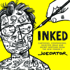 Inked: Cartoons, Confessions, Rejected Ideas and Secret Sketches from the New Yorker's Joe Dator Cover Image