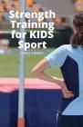 Strength Training for KIDS Sport: Better is Better Cover Image