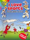 I Love Sports [With 20 Stickers] Cover Image