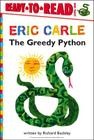 The Greedy Python/Ready-to-Read (The World of Eric Carle) Cover Image