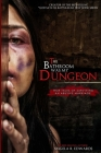 The Bathroom Was My Dungeon: True Tales of Surviving an Abusive Marriage Cover Image