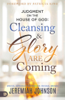 Judgment on the House of God: Cleansing and Glory Are Coming Cover Image