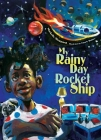 My Rainy Day Rocket Ship Cover Image