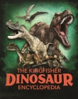 The Dinosaur Encyclopedia: One encyclopedia, a world of prehistoric knowledge (Kingfisher Encyclopedias) Cover Image