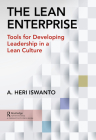 The Lean Enterprise: Tools for Developing Leadership in a Lean Culture Cover Image