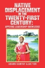 Native Displacement in the Twenty-First Century: Applying Leadership Knowledge Cover Image
