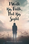 I Walk by Faith, Not by Sight Cover Image