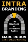 Intrabranding: The Keystone of Corporate Agility Cover Image