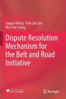 Dispute Resolution Mechanism for the Belt and Road Initiative Cover Image