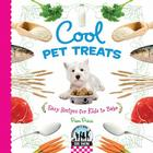 Cool Pet Treats: Easy Recipes for Kids to Bake (Checkerboard Science Library: Cool Baking) Cover Image