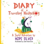 Diary of a Traveling Hedgehog: or Where Does Happiness Live? Cover Image