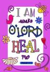 Psalms 6: 2 I Am Weak O'lord Heal Me: 7x10 Ruled/Lined Blank Notebook, Great Gifts for Inspiration, Great Gifts for Chritian Med Cover Image
